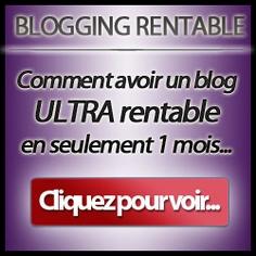 Comment avoir un blog rentable